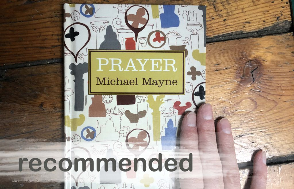 Recommended: Prayer by Michael Mayne