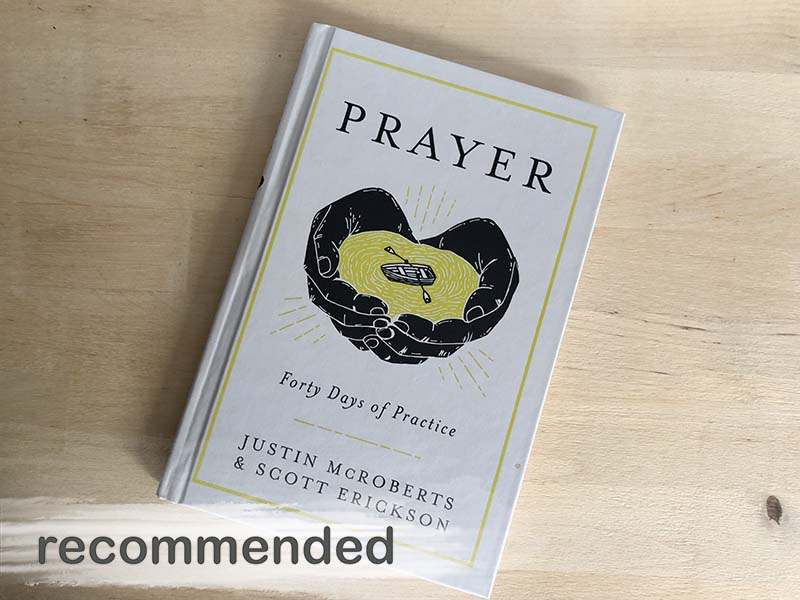 Recommended: PRAYER, Forty Days of Practice
